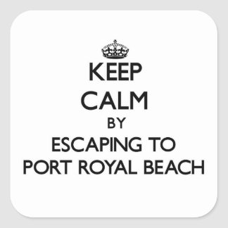 Keep calm by escaping to Port Royal Beach Florida Square Sticker
