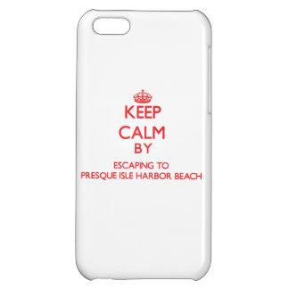 Keep calm by escaping to Presque Isle Harbor Beach Cover For iPhone 5C