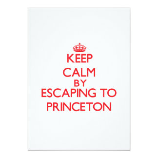 Keep calm by escaping to Princeton New Jersey 5x7 Paper Invitation Card