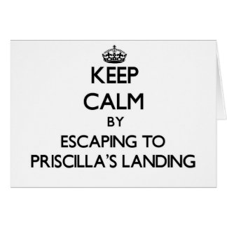 Keep calm by escaping to Priscilla'S Landing Massa Greeting Cards