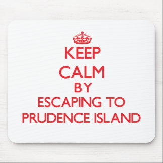 Keep calm by escaping to Prudence Island Rhode Isl Mouse Pads