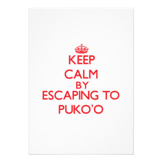 Keep calm by escaping to Puko'O Hawaii Custom Invite