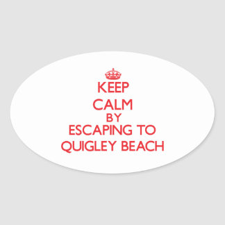 Keep calm by escaping to Quigley Beach Connecticut Oval Stickers