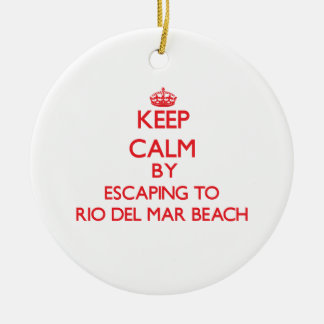 Keep calm by escaping to Rio Del Mar Beach Califor Double-Sided Ceramic Round Christmas Ornament