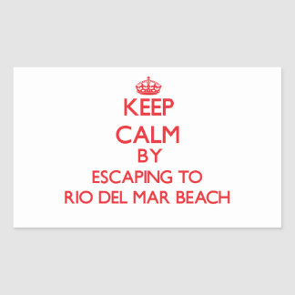 Keep calm by escaping to Rio Del Mar Beach Califor Rectangular Sticker