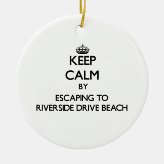 Keep calm by escaping to Riverside Drive Beach Wis Christmas Tree Ornament