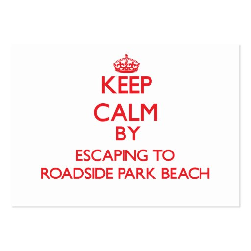 Keep calm by escaping to Roadside Park Beach Michi Business Cards