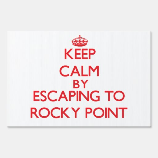 Keep calm by escaping to Rocky Point Rhode Island Signs