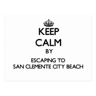 Keep calm by escaping to San Clemente City Beach C Postcard