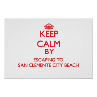 Keep calm by escaping to San Clemente City Beach C Print