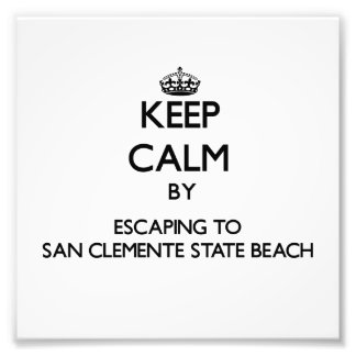 Keep calm by escaping to San Clemente State Beach Photographic Print