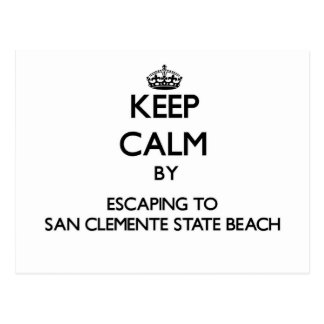 Keep calm by escaping to San Clemente State Beach Postcard