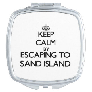 Keep calm by escaping to Sand Island Hawaii Mirrors For Makeup