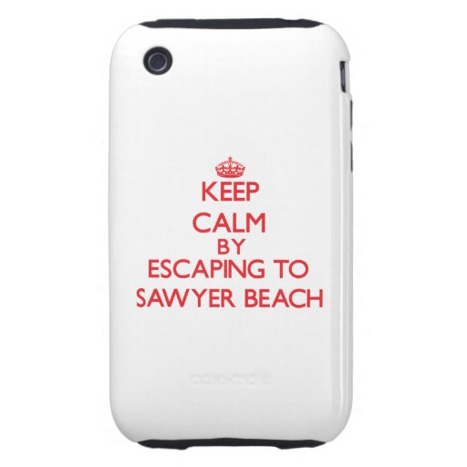 Keep calm by escaping to Sawyer Beach New Hampshir Tough iPhone 3 Case
