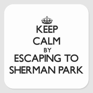 Keep calm by escaping to Sherman Park Michigan Sticker