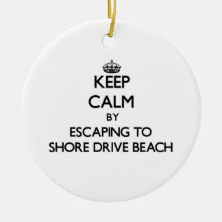 Keep calm by escaping to Shore Drive Beach Florida Ornament
