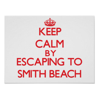 Keep calm by escaping to Smith Beach Massachusetts Poster