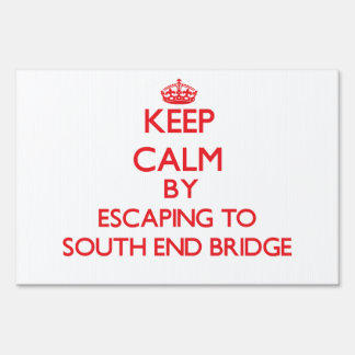Keep calm by escaping to South End Bridge Florida Signs