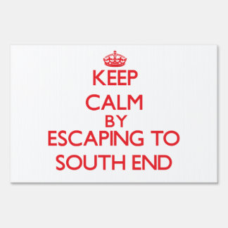 Keep calm by escaping to South End Florida Signs