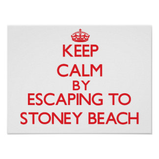 Keep calm by escaping to Stoney Beach Massachusett Posters