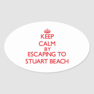 Keep calm by escaping to Stuart Beach Florida Oval Sticker