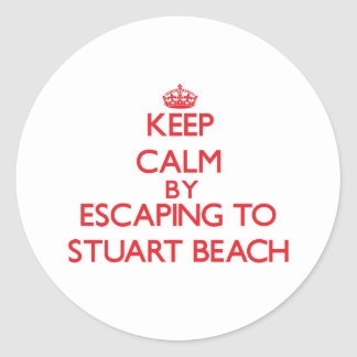 Keep calm by escaping to Stuart Beach Florida Round Stickers