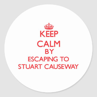Keep calm by escaping to Stuart Causeway Florida Round Stickers