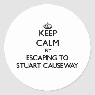 Keep calm by escaping to Stuart Causeway Florida Round Sticker