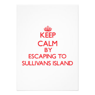 Keep calm by escaping to Sullivans Island South Ca Personalized Invitation