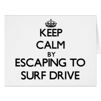 Keep calm by escaping to Surf Drive Massachusetts Cards