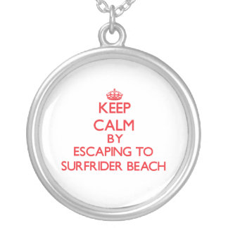 Keep calm by escaping to Surfrider Beach Californi Necklace