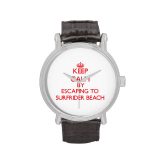 Keep calm by escaping to Surfrider Beach Californi Wristwatch
