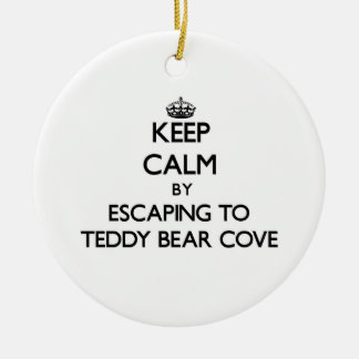Keep calm by escaping to Teddy Bear Cove Washingto Ornament