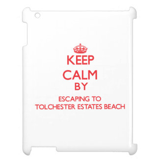 Keep calm by escaping to Tolchester Estates Beach Cover For The iPad
