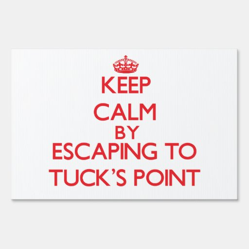 Keep calm by escaping to Tuck'S Point Massachusett Signs