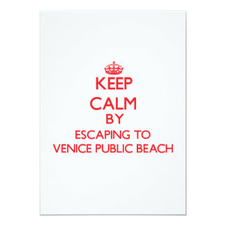 "Keep calm by escaping to Venice Public Beach Flori 5"" X 7"" Invitation Card"