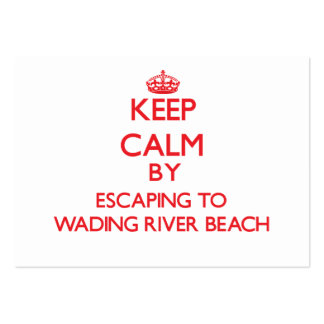 Keep calm by escaping to Wading River Beach New Yo Business Card Templates