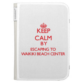 Keep calm by escaping to Waikiki Beach Center Hawa Kindle Folio Case