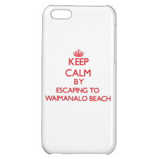 Keep calm by escaping to Waimanalo Beach Hawaii iPhone 5C Cover