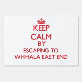 Keep calm by escaping to Whihala East End Indiana Lawn Sign