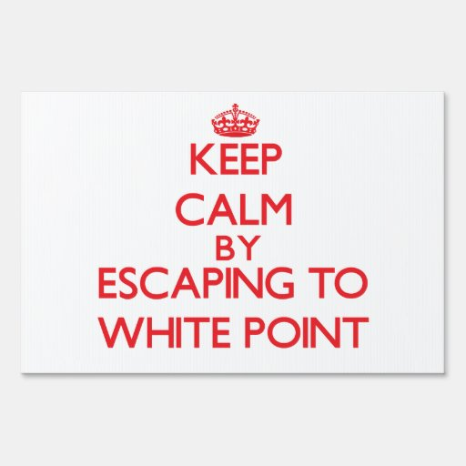 Keep calm by escaping to White Point Florida Yard Signs