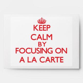 Keep Calm by focusing on A La Carte Envelopes