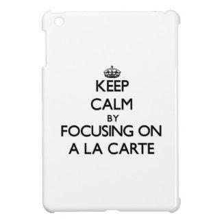 Keep Calm by focusing on A La Carte iPad Mini Case