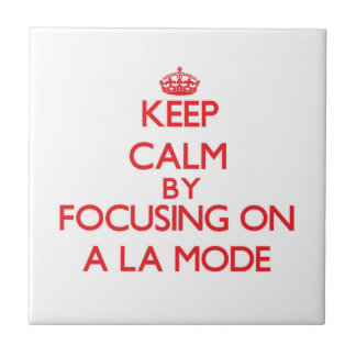 Keep Calm by focusing on A La Mode Ceramic Tile