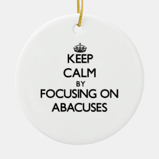 Keep Calm by focusing on Abacuses Christmas Tree Ornament