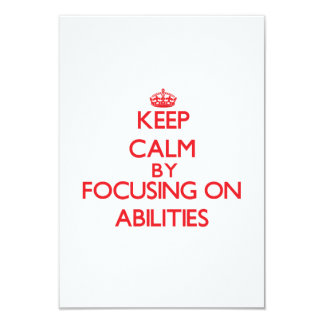 Keep Calm by focusing on Abilities 3.5x5 Paper Invitation Card