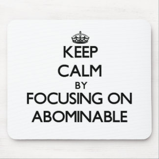 Keep Calm by focusing on Abominable Mouse Pad