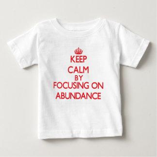 Keep Calm by focusing on Abundance Tshirt