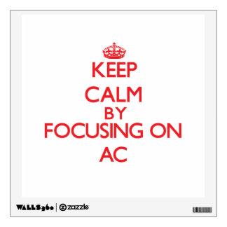 Keep Calm by focusing on AC Wall Sticker
