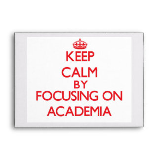 Keep Calm by focusing on Academia Envelope